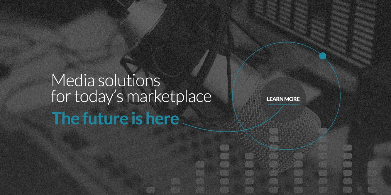 Media Solutions for Todays Marketplace